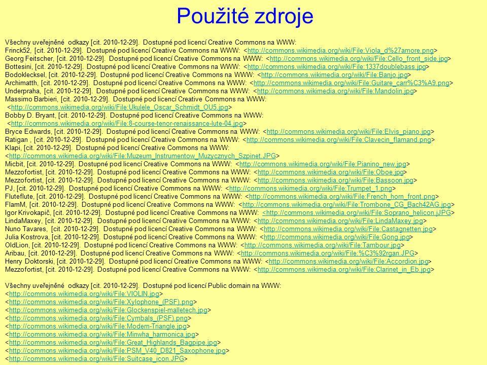 Použité zdroje Všechny uveřejněné odkazy [cit. 2010-12-29]. Dostupné pod licencí Creative Commons na WWW: